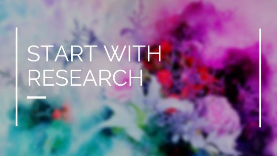 Start with Research